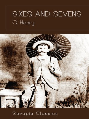 cover image of Sixes and Sevens (Serapis Classics)