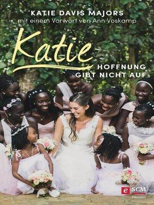 cover image of Katie – Hoffnung gibt nicht auf