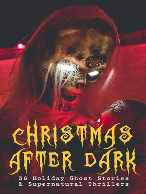 cover image of Christmas After Dark--36 Holiday Ghost Stories & Supernatural Thrillers
