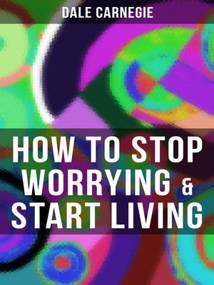 cover image of HOW TO STOP WORRYING & START LIVING