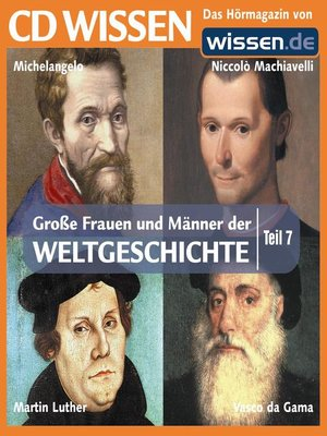 cover image of Teil 07: Vasco da Gama, Niccolo Machiavelli, Michelangelo, Martin Luther