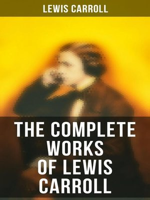 cover image of The Complete Works of Lewis Carroll