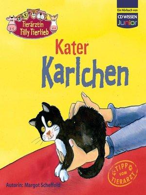 cover image of Tierärztin Tilly Tierlieb--Kater Karlchen