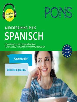 cover image of PONS Audiotraining Plus SPANISCH. Für Anfänger und Fortgeschrittene