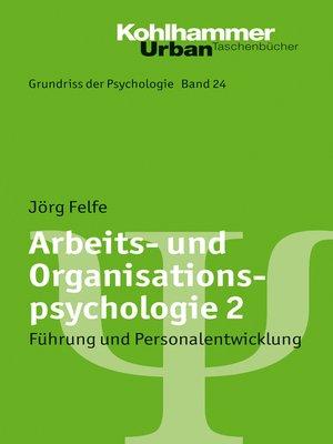 cover image of Arbeits- und Organisationspsychologie 2