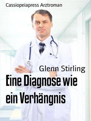 cover image of Eine Diagnose wie ein Verhängnis