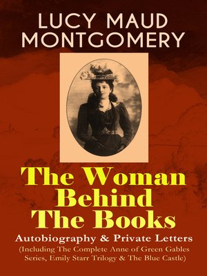 cover image of Lucy Maud Montgomery--The Woman Behind the Books