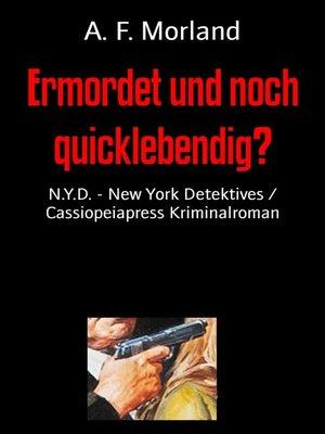 cover image of Ermordet und noch quicklebendig?