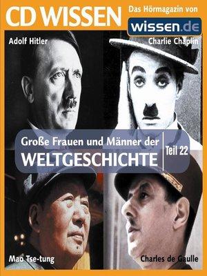 cover image of Teil 22: Adolf Hitler, Charlie Chaplin, Mao Tse-tung, Charles de Gaulle