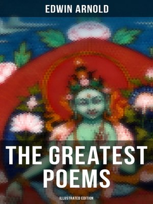 cover image of The Greatest Poems of Edwin Arnold (Illustrated Edition)
