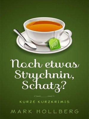 cover image of Noch etwas Strychnin, Schatz?