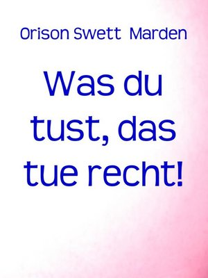 cover image of Was du tust, das tue recht!