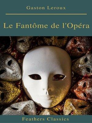 cover image of Le Fantôme de l'Opéra (annotés et Table des Matières Active)