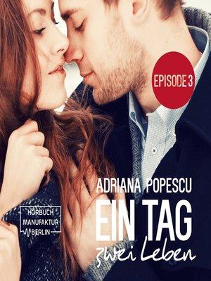 cover image of Ein Tag und zwei Leben  (Episode 3)