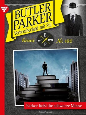 cover image of Butler Parker 186 – Kriminalroman