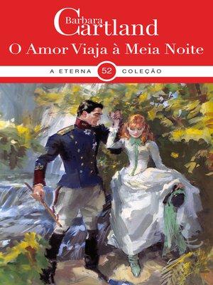 cover image of O Amor Viaja à Meia Noite