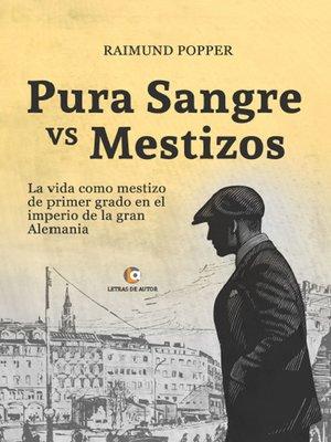 cover image of Pura sangre vs mestizos