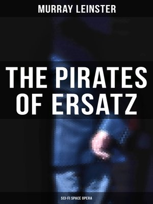 cover image of The Pirates of Ersatz (Sci-Fi Space Opera)