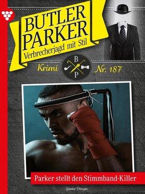 cover image of Butler Parker 187 – Kriminalroman