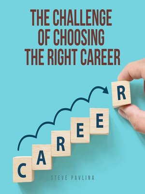 cover image of The Challenge of Choosing the Right Career