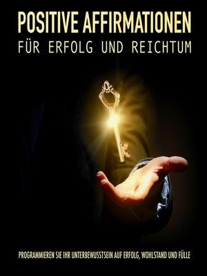 cover image of Positive Affirmationen für Erfolg und Reichtum