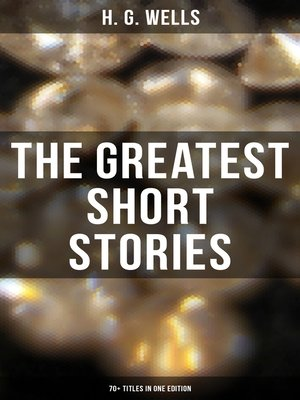 cover image of The Greatest Short Stories of H. G. Wells