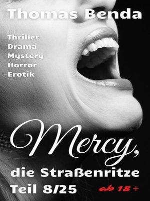 cover image of Mercy, die Straßenritze Teil 8/25