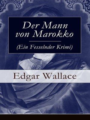 cover image of Der Mann von Marokko (Ein Fesselnder Krimi)