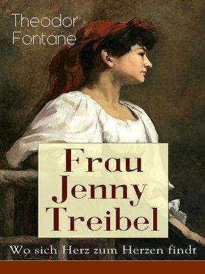 cover image of Frau Jenny Treibel--Wo sich Herz zum Herzen findt