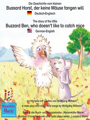 cover image of Die Geschichte vom kleinen Bussard Horst, der keine Mäuse fangen will. Deutsch-Englisch / the story of the little Buzzard Ben, who doesn't like to catch mice. German-English