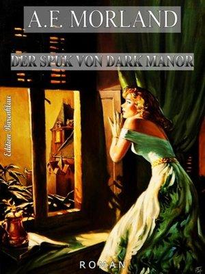 cover image of Der Spuk von Dark Manor