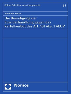cover image of Die Beendigung der Zuwiderhandlung gegen das Kartellverbot des Art. 101 Abs. 1 AEUV