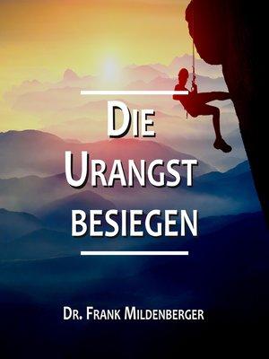 cover image of Die Urangst besiegen