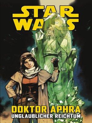 cover image of Star Wars --Doktor Aphra--Unglaublicher Reichtum