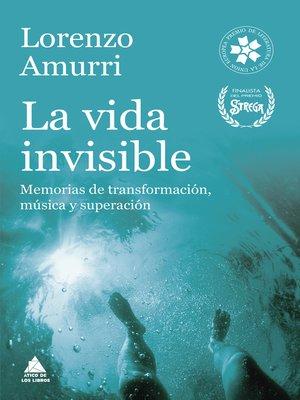 cover image of La vida invisible