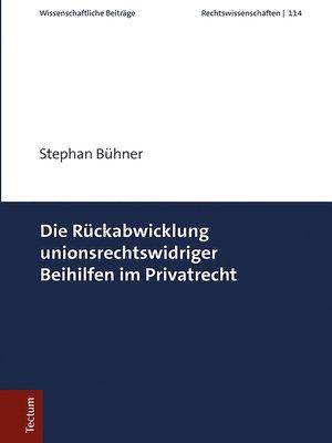 cover image of Die Rückabwicklung unionsrechtswidriger Beihilfen im Privatrecht