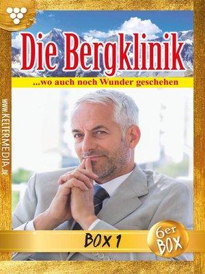 cover image of Die Bergklinik Jubiläumsbox 1 – Arztroman