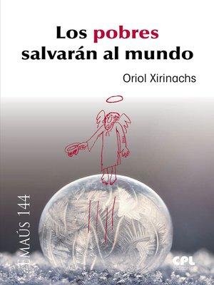 cover image of Los pobres salvarán al mundo