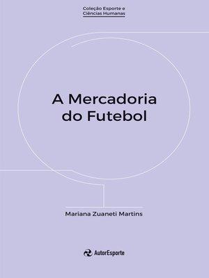 cover image of A mercadoria do futebol