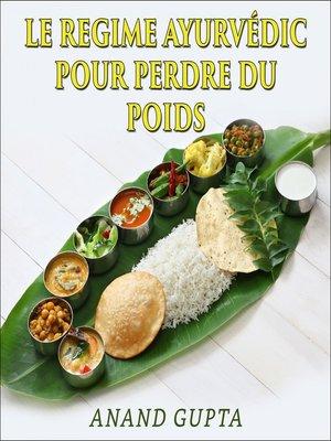 cover image of Le regime Ayurvédic pour perdre du poids