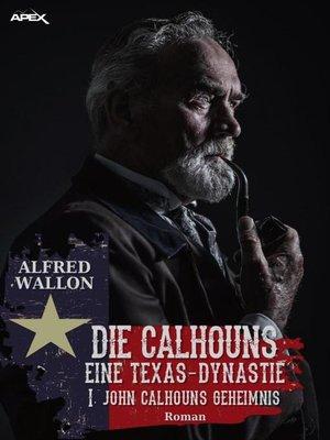 cover image of JOHN CALHOUNS GEHEIMNIS
