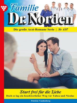 cover image of Familie Dr. Norden 697 – Arztroman