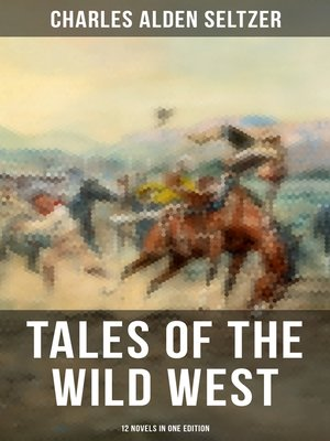 cover image of Tales of the Wild West--12 Novels in One Edition