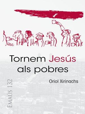 cover image of Tornem Jesús als pobres