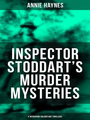 cover image of Inspector Stoddart's Murder Mysteries (4 Intriguing Golden Age Thrillers)