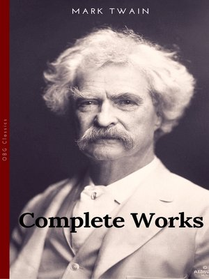 cover image of The Complete Works of Mark Twain (OBG Classics)