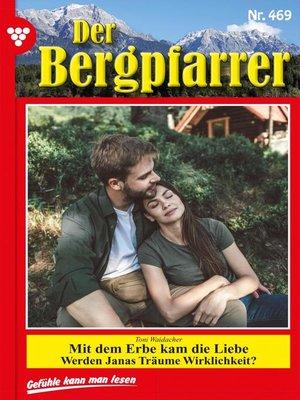 cover image of Der Bergpfarrer 469 – Heimatroman
