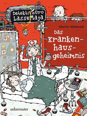 cover image of Detektivbüro LasseMaja--Das Krankenhausgeheimnis (Bd. 17)