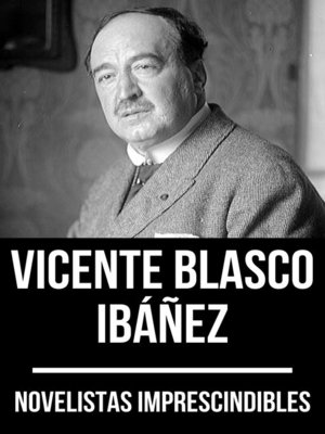 cover image of Novelistas Imprescindibles--Vicente Blasco Ibáñez