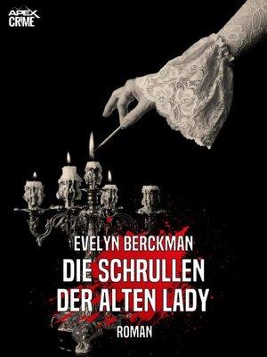 cover image of DIE SCHRULLEN DER ALTEN LADY